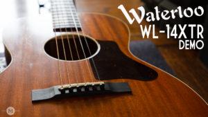 Waterloo Guitars - WL-14 XTR Demo